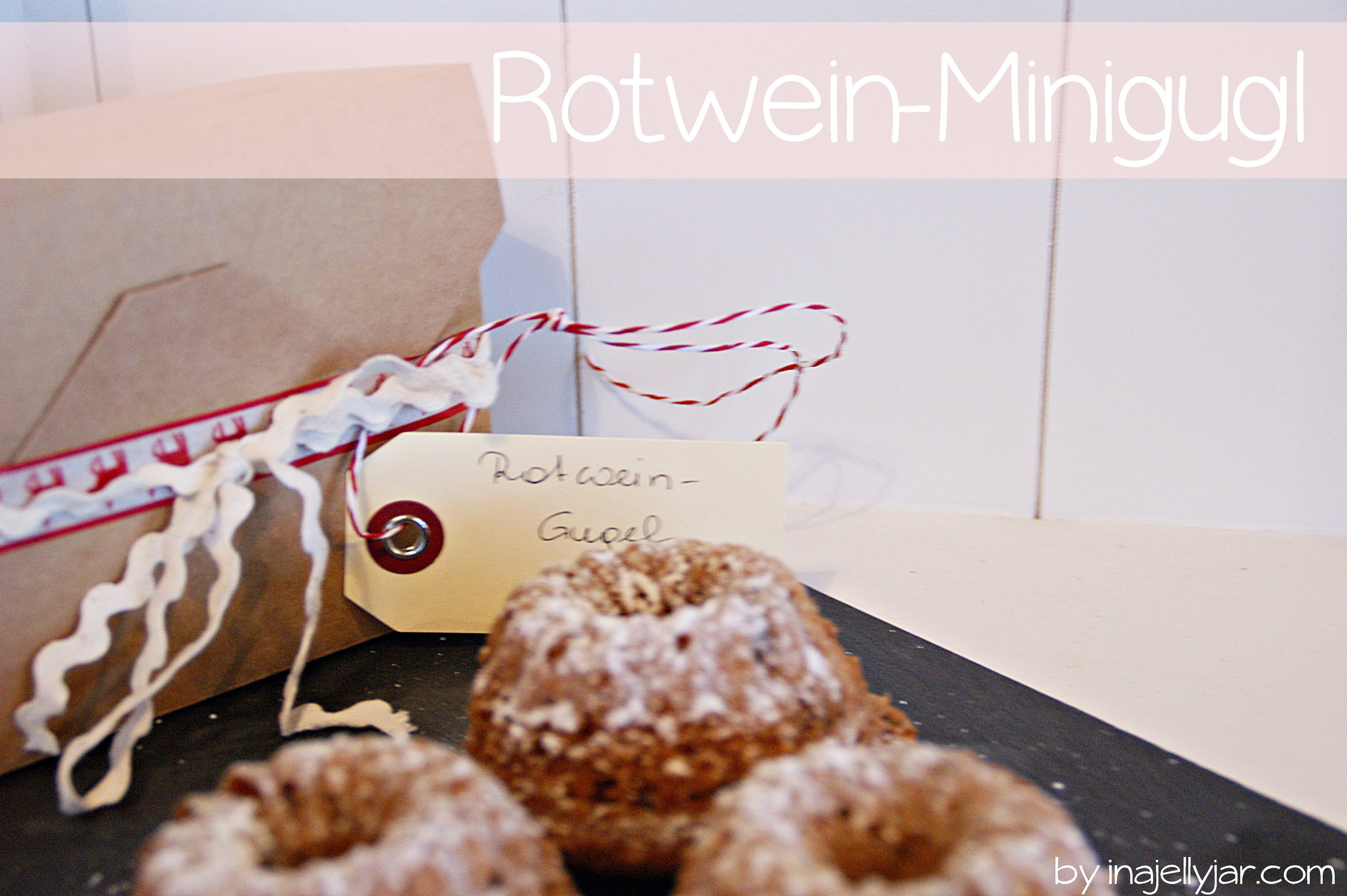 Rotwein Mini-Gugl | Post aus meiner Küche #1 - moment in a jelly jar