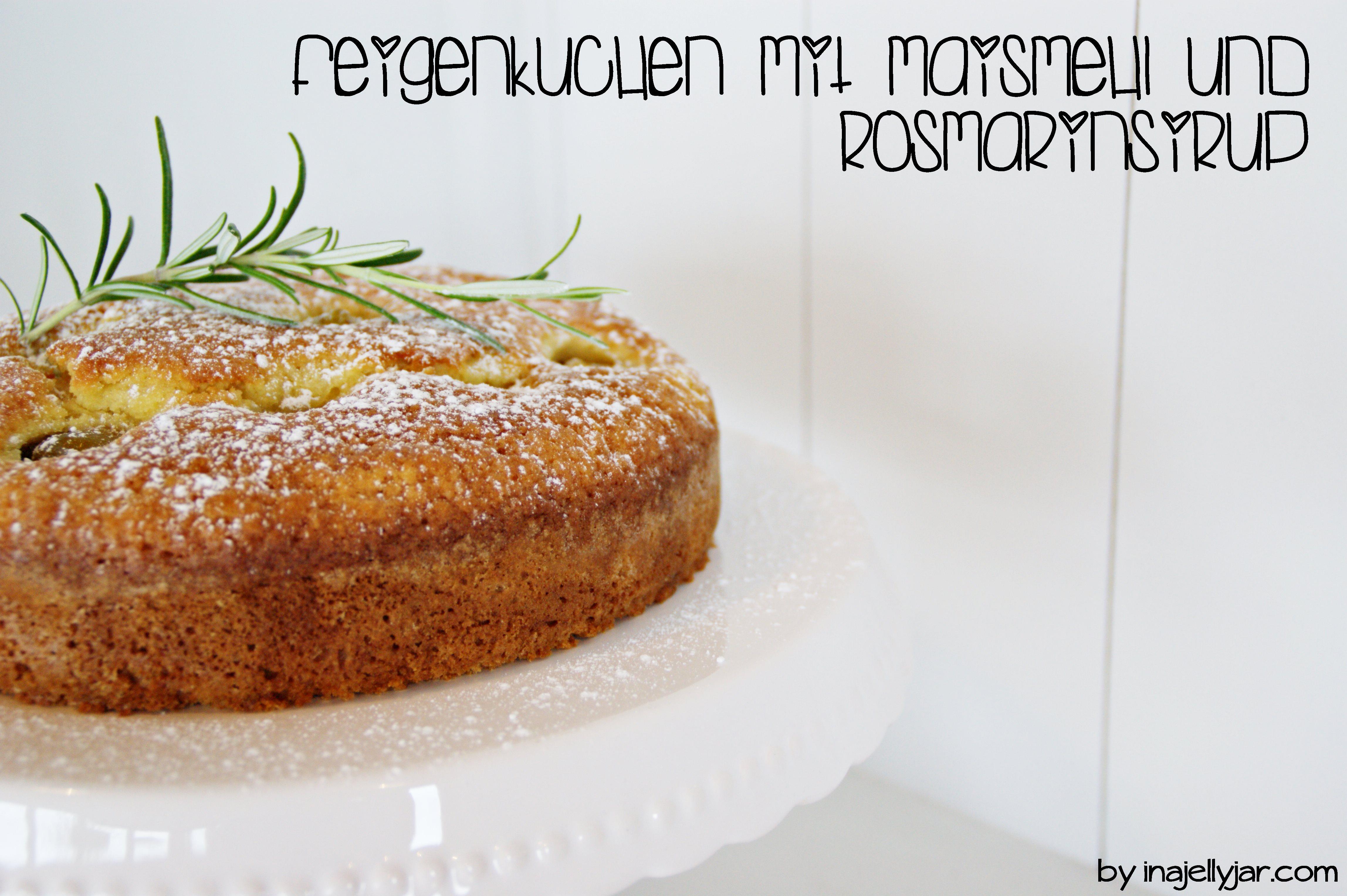 Feigenkuchen mit Maismehl und Rosmarinsirup